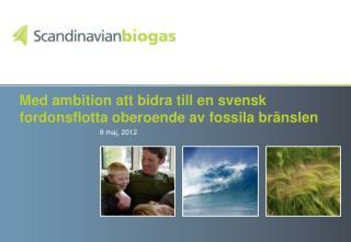 Med ambition att bidra till en svensk  fordonsflotta oberoende av fossila bränslen