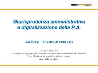 Giurisprudenza amministrativa  e digitalizzazione della P.A.     DAE Puglia - TAR Lecce, 24 aprile 2009