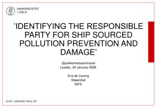 'IDENTIFYING THE RESPONSIBLE PARTY FOR SHIP SOURCED POLLUTION PREVENTION AND DAMAGE'