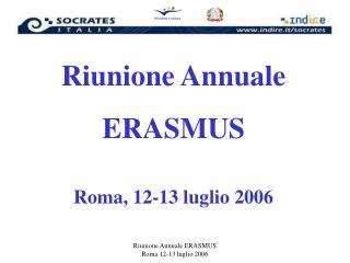 Riunione Annuale ERASMUS Roma, 12-13 luglio 2006