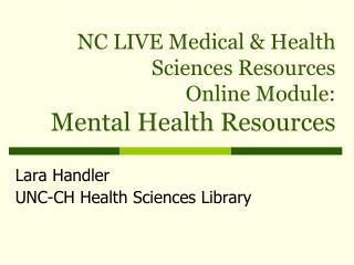 NC LIVE Medical & Health Sciences Resources  Online Module: Mental Health Resources