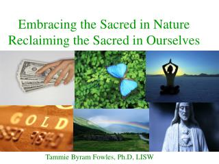 Embracing the Sacred in Nature Reclaiming the Sacred in Ourselves