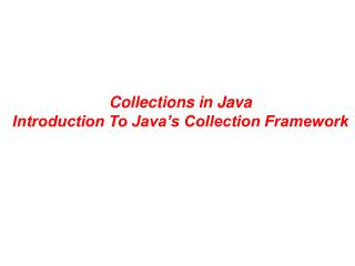 Collections in Java Introduction To Java�s Collection Framework