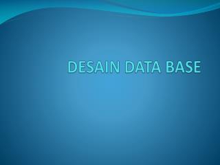 DESAIN DATA BASE