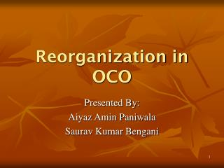 Reorganization in OCO