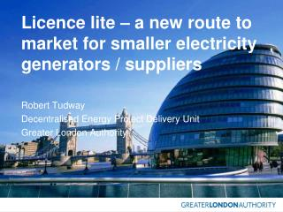 Licence lite � a new route to market for smaller electricity generators / suppliers