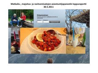 Matkailu-, majoitus- ja ravitsemisalojen asiantuntijapaneelin loppuraportti  30.5.2011