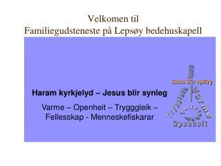 Velkomen til Familiegudsteneste på Lepsøy bedehuskapell