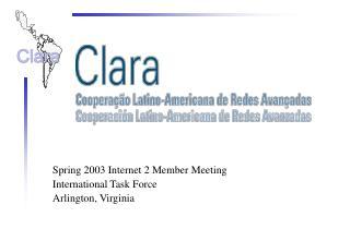 Spring 2003 Internet 2 Member Meeting International Task Force Arlington, Virginia