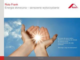 Roto Frank  Energia słoneczna – sensowne wykorzystanie