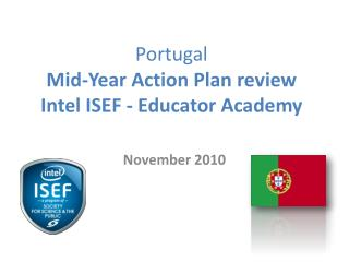 Portugal  Mid-Year Action Plan review Intel ISEF - Educator Academy