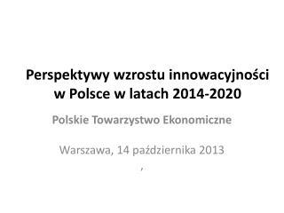Perspektywy wzrostu innowacyjności w Polsce w latach 2014-2020