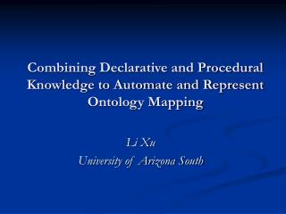 Combining Declarative and Procedural Knowledge to Automate and Represent Ontology Mapping