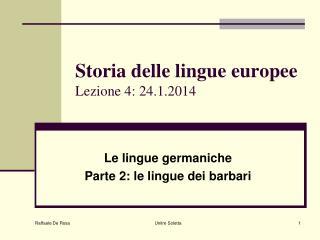 Storia delle lingue europee Lezione 4: 24.1.2014