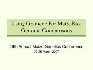 Using Gramene For Maize-Rice Genome Comparisons