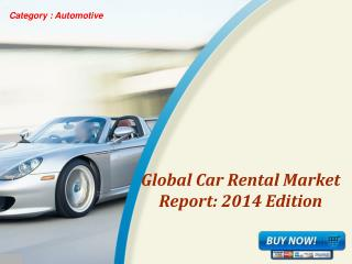 Aarkstore.com - Global Car Rental Market Report: 2014 Editio