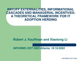 Robert J. Kauffman and Xiaotong Li INFORMS CIST 2003 Atlanta, 10/19/2003