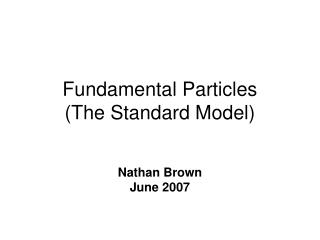 Fundamental Particles The Standard Model