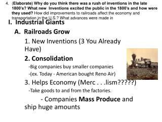 I.  Industrial Giants 	A.  Railroads Grow 		1. New Inventions (3 You Already 	Have)