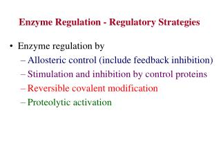 Enzyme regulation by  Allosteric control (include feedback inhibition)