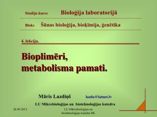 4. lekcija. Bioplimēri,  metabolisma pamati.