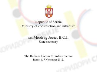 Republic of Serbia Ministry of construction and urbanism