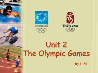Unit 2                      The Olympic Games