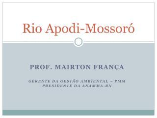 Rio  Apodi- Mossor�