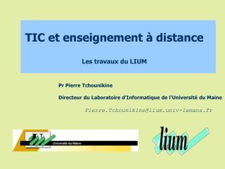 TIC et enseignement à distance Les travaux du LIUM