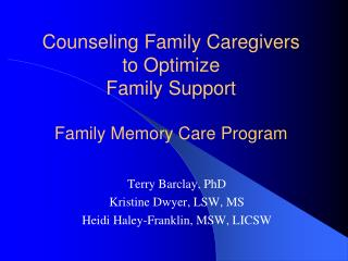 Counseling Family Caregivers to Optimize Family Support Family Memory Care Program