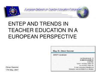 ENTEP AND TRENDS IN TEACHER EDUCATION IN A EUROPEAN PERSPECTIVE