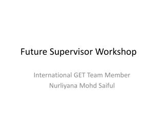 Future Supervisor Workshop