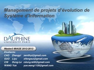Master2 MIAGE 2012-2013  Etudiants:  CAO    Zhengyi    zenithyi@gmail
