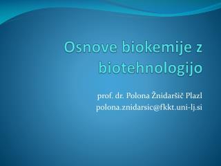 Osnove biokemije z biotehnologijo