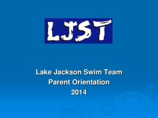 Lake Jackson Swim Team Parent Orientation 2014