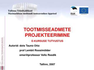 Tallinna Tehnikaülikool RAK logo! Masinaehituse instituudi tootearenduse õppetool