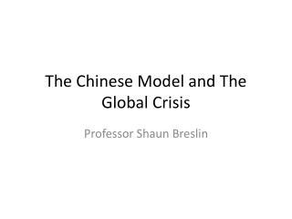 The Chinese Model and The Global Crisis
