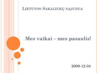 Lietuvos Sakaliuk ų sąjunga