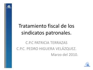 Tratamiento fiscal de los sindicatos patronales.