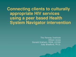 The Fenway Institute Allison Jones Donald Graham, MSW, LICSW Judy Bradford, Ph.D.