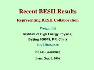 Recent BESII Results Representing BESII Collaboration   Weiguo Li