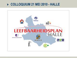 COLLOQUIUM 21 MEI 2010 - HALLE