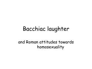 Bacchiac laughter