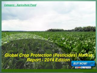 Aarkstore.com - Global Crop Protection (Pesticides) Market