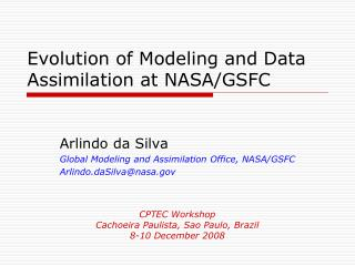 Evolution of Modeling and Data Assimilation at NASA/GSFC