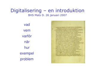 Digitalisering – en introduktion BHS Mats D. 26 januari 2007