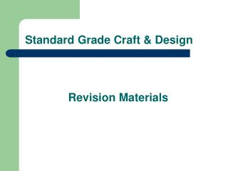Standard Grade Craft  Design