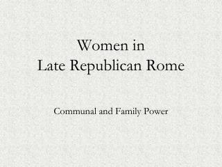 Women in  Late Republican Rome