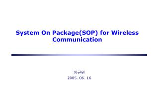 System On Package(SOP) for Wireless Communication