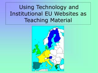 Using Technology and Institutional EU Websites as Teaching Material